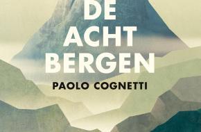 De acht bergen, Paolo Cognetti ISBN 9789023466413